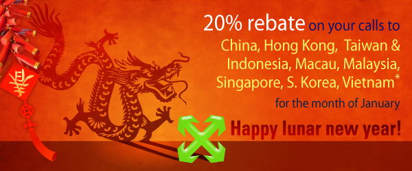 Get 20% rebate on all usage to China, Hong Kong, Taiwan, Indonesia, Macau, Malaysia, Singapore, South Korea, and Vietnam